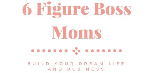 Six Figure Boss Moms